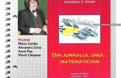 """Ovidiu T. Pop își lansează cartea """"Din jurnalul unui…matematician"""""""